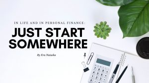 Banner of Just Start Somewhere in Life or Personal Finance